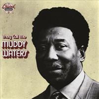 1970- They Call Me Muddy Waters